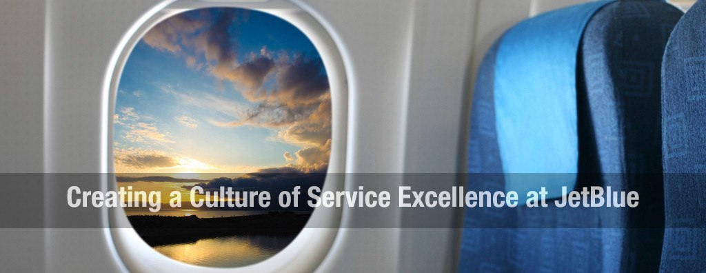 jetBlue culture of service excellence