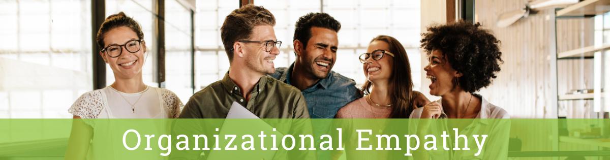 Organizational Empathy